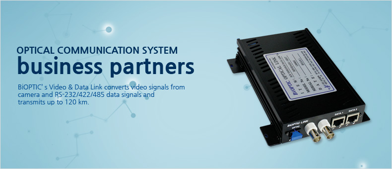 OPTICAL COMMUNICATION SYSTEM business partners BiOPTIC' s Video & Data Link converts video signals from camera and RS-232/422/485 data signals and transmits up to 120 km.